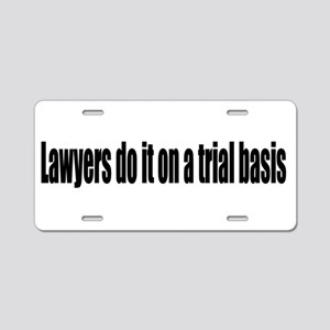 Lawyers do it on a trial basis Aluminum License Pl