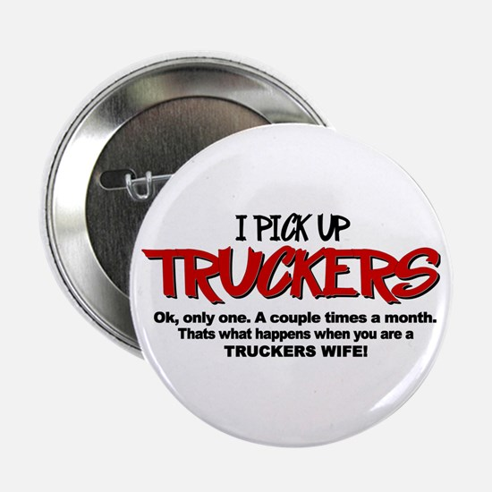 """I Pick Up Truckers 2.25"""" Button"""