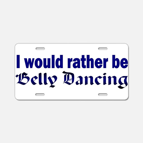 I Love Belly Dancing Aluminum License Plate