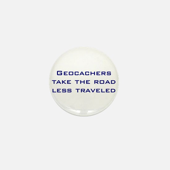 Geocachers take the road less traveled Mini Button