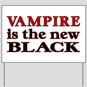 Vampire Is the New Black Yard Sign
