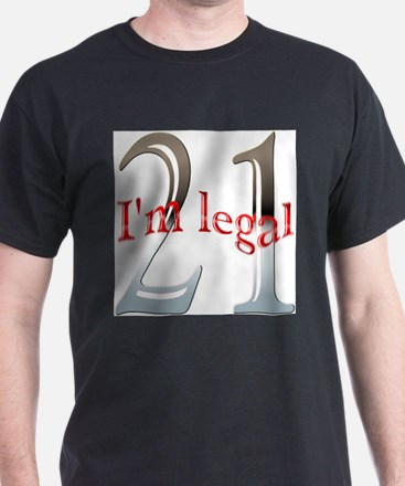 Im Legal and 21 T-Shirt