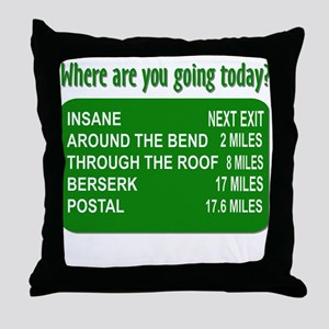 Where are you going today? Throw Pillow