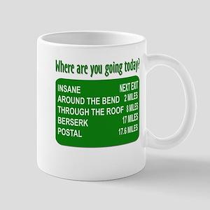 Where are you going today? Mug