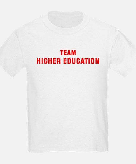 Team HIGHER EDUCATION T-Shirt