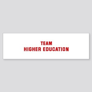 Team HIGHER EDUCATION Bumper Sticker