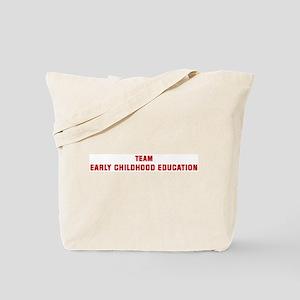 Team EARLY CHILDHOOD EDUCATIO Tote Bag
