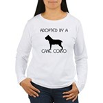 Adopted by a Cane Corso Women's Long Sleeve T-Shir