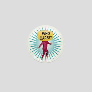 Who Cares Man Mini Button