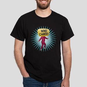 Who Cares Man T-Shirt
