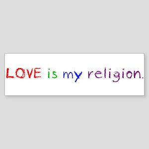 My Religion Bumper Sticker