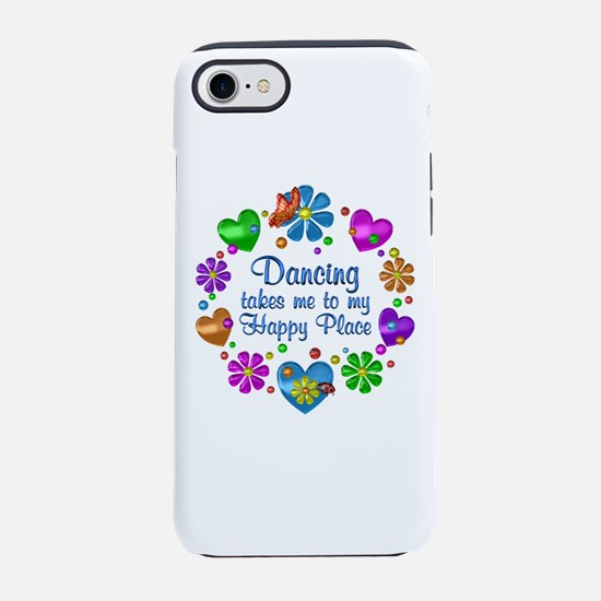 Dancing My Happy Place iPhone 7 Tough Case
