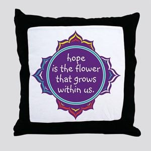 Hope is the Flower Throw Pillow
