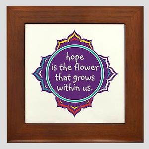 Hope is the Flower Framed Tile