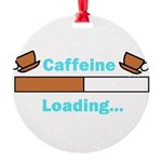 Caffeine Loading (Mugs) Ornament