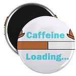 Caffeine Loading (Mugs) Magnets