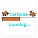 Caffeine Loading (Mugs) Square Car Magnet 3
