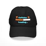 Caffeine Loading (Mugs) Baseball Hat