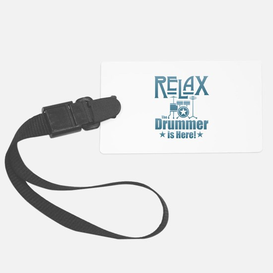 Relax The Drummer is Here Luggage Tag