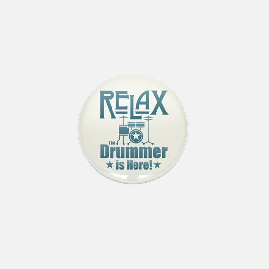 Relax The Drummer is Here Mini Button