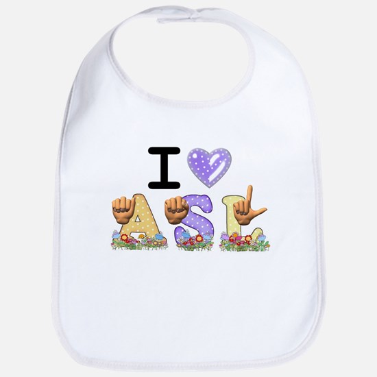 I Love ASL & Spring Flowers Bib