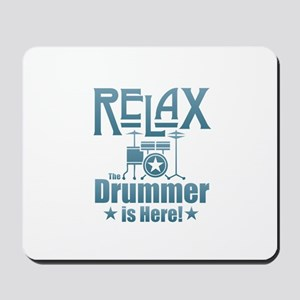 Relax The Drummer is Here Mousepad