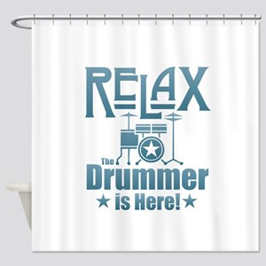 Relax The Drummer is Here Shower Curtain