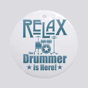 Relax The Drummer is Here Round Ornament