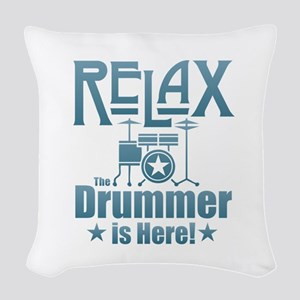 Relax The Drummer is Here Woven Throw Pillow