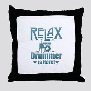 Relax The Drummer is Here Throw Pillow