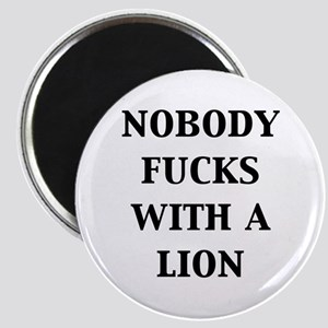 Nobody Fucks with a Lion Magnet