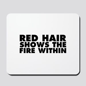 Red Hair Shows the Fire Within Mousepad