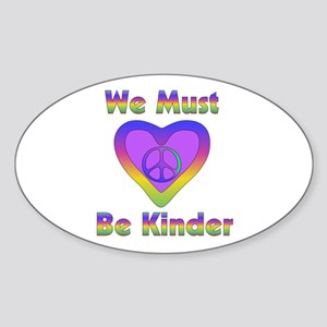 We Must Be Kinder Sticker (Oval)