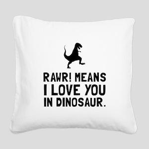 Rawr Love Dinosaur Square Canvas Pillow