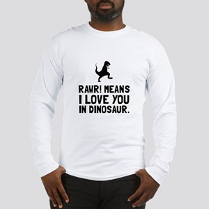 Rawr Love Dinosaur Long Sleeve T-Shirt