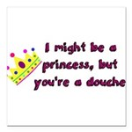 Princess Douche humor Square Car Magnet 3