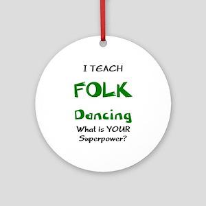 teach folk dance Ornament (Round)