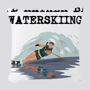 Id Rather Be Waterskiing Woven Throw Pillow