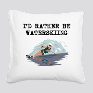 Id Rather Be Waterskiing Square Canvas Pillow