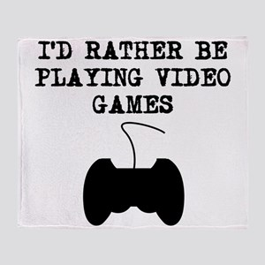 Id Rather Be Playing Video Games Throw Blanket