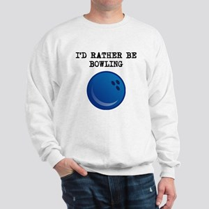 Id Rather Be Bowling Sweatshirt