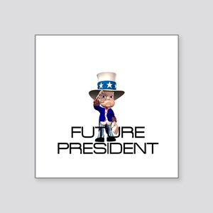 """Future President Square Sticker 3"""" x 3"""""""