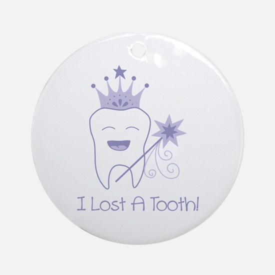 I Lost A Tooth! Ornament (Round)