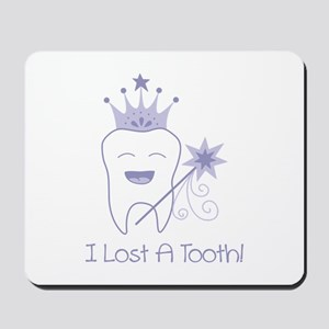 I Lost A Tooth! Mousepad