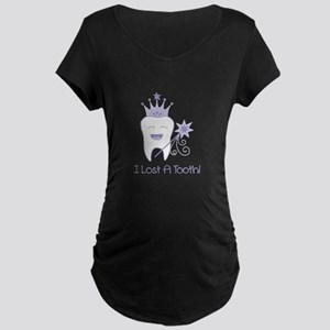 I Lost A Tooth! Maternity T-Shirt