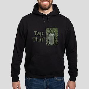 Tap That! Hoodie