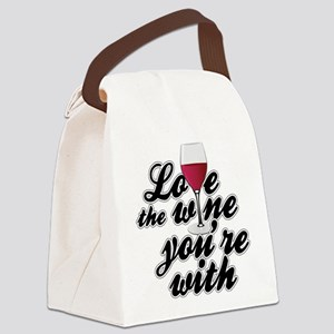 Love The Wine You're With Canvas Lunch Bag