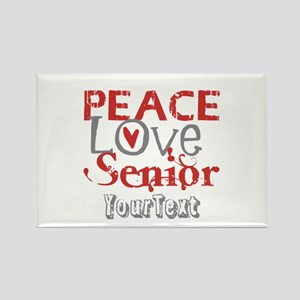 Customize Peace Love Senior Rectangle Magnet