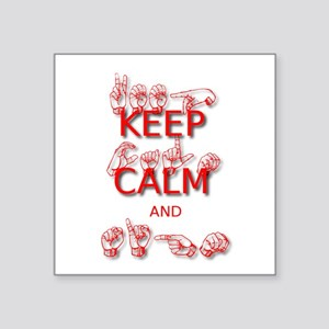 Keep Calm and Sign -in Sign Language Sticker