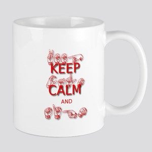 Keep Calm and Sign -in Sign Language Mugs